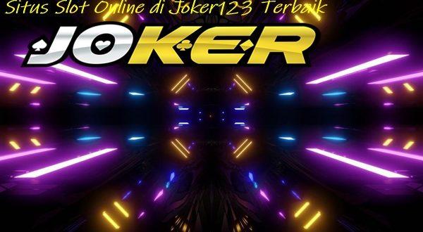 Situs Slot Online di Joker123 Terbaik